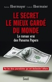 Bastian Obermayer et Frederik Obermaier - Le secret le mieux gardé du monde - Le roman vrai des Panama Papers.