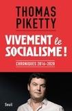 Thomas Piketty - Vivement le socialisme ! - Chroniques, 2016-2020.