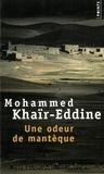 Mohammed Khaïr-Eddine - Une Odeur de mantèque.