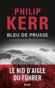Philip Kerr - Une aventure de Bernie Gunther  : Bleu de Prusse.
