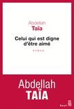 Abdellah Taïa - Celui qui est digne d'être aimé.