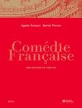 Agathe Sanjuan - Comédie-francaise - Une histoire du théâtre.