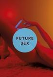 Emily Witt - Future sex.