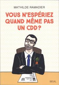 Mathilde Ramadier - Vous n'espériez quand même pas un CDD ?.