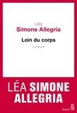 Léa Simone Allegria - Loin du corps.