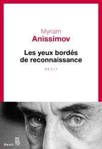 Myriam Anissimov - Les yeux bordés de reconnaissance.