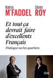 Naima M'faddel et Olivier Roy - Et tout ça devrait faire d'excellents français - Dialogue sur les quartiers.
