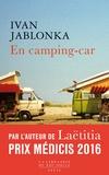 En camping-car   Jablonka, Ivan (1973-....). Auteur