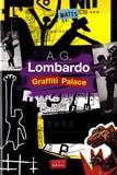 A-G Lombardo - Graffiti palace.