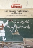 Delphine Minoui - Les passeurs de livres de Daraya - Une bibliothèque secrète en Syrie.