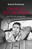 David Dufresne - On ne vit qu'une heure - Une virée avec Jacques Brel.