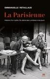 Emmanuelle Retaillaud - La Parisienne - Histoire d'un mythe. Du siècle des Lumières à nos jours.