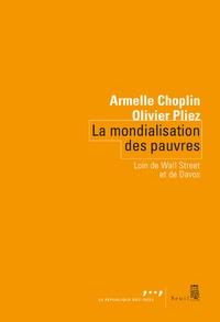 Armelle Choplin et Olivier Pliez - La mondialisation des pauvres - Loin de Wall Street et de Davos.