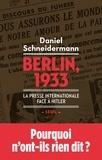 Daniel Schneidermann - Berlin, 1933 - La presse internationale face à Hitler.
