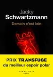 Demain c'est loin : roman / Jacky Schwartzmann | Schwartzmann, Jacky (1972-....). Auteur