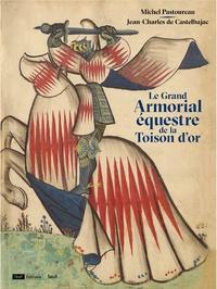 Michel Pastoureau et Jean-Charles de Castelbajac - Le Grand Armorial équestre de la Toison d'or.