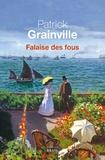 Falaise des fous : roman   Grainville, Patrick (1947-....). Auteur