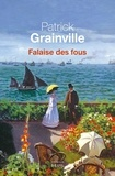 Patrick Grainville - Falaise des fous.