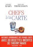 Thierry Marx et Bernard Thomasson - Chefs à la carte.