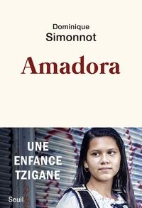 Dominique Simonnot - Amadora - Une enfance tzigane.