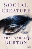 Tara Isabella Burton - Social Creature.
