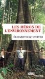 Elisabeth Schneiter - Les héros de l'environnement.