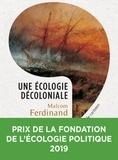 Malcom Ferdinand - Une écologie décoloniale - Penser l'écologie depuis le monde caribéen.