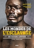 Paulin Ismard - Les mondes de l'esclavage - Une histoire comparée.