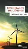 Les mirages de l'éolien / Grégoire Souchay   Souchay, Grégoire