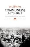 Quentin Deluermoz - Commune(s), 1870-1871 - Une traversée des mondes au XIXe siècle.