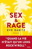 Sex & rage : conseils à l'attention des jeunes demoiselles avides de prendre du bon temps / Eve Babitz   Babitz, Eve (1943-....). Auteur