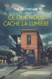 Tim Gautreaux - Ce que nous cache la lumière.