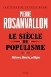 Pierre Rosanvallon - Le siècle du populisme - Histoire, théorie, critique.