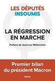 Les députés insoumis - La régression en marche - Premier bilan du président Macron.