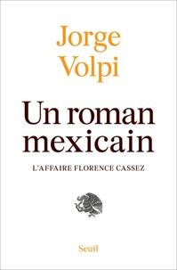 Jorge Volpi - Un roman mexicain - L'affaire Florence Cassez.