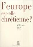 Olivier Roy - L'Europe est-elle chrétienne ?.