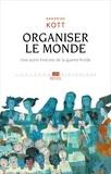 Sandrine Kott - Organiser le monde - Une autre histoire de la guerre froide.