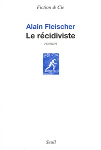 Alain Fleischer - Le récidiviste.