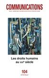 Nicole Lapierre et Véronique Nahoum-Grappe - Communications N° 104 : Les droits humains au XXIe siècle.