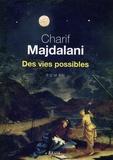 Des vies possibles / Charif Majdalani   Magdalani, Sarif (1960-....)