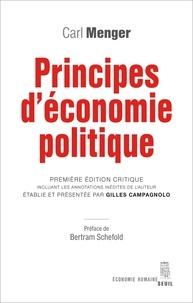Carl Menger - Principes d'économie politique - Précédé de Les principes de Carl Menger : une économie théorique pure et Un historique des éditions.