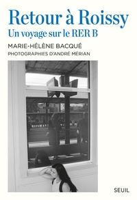Marie-Hélène Bacqué et André Mérian - Retour à Roissy - Un voyage sur le RER B.