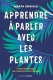 Marta Orriols - Apprendre à parler avec les plantes.