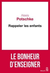 Alexis Potschke - Rappeler les enfants.