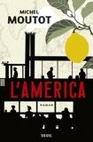 L'America / Michel Moutot | Moutot, Michel (1961-....)