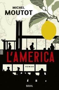 Michel Moutot - L'America.