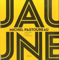 Michel Pastoureau - Jaune - Histoire d'une couleur.
