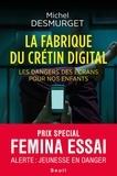 Michel Desmurget - La fabrique du crétin digital - Les dangers des écrans pour nos enfants.