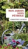 Christine Laurent - Mon jardin sans pétrole.