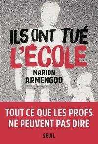 Marion Armengod - Ils ont tué l'école.